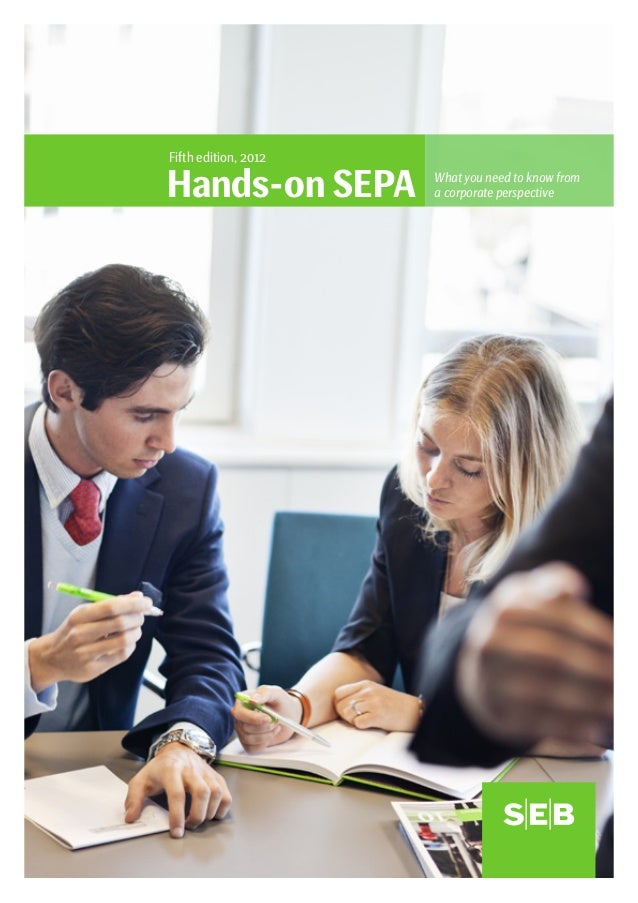 SEPA Handbook 2012 |  1Fifth edition, 2012Hands-on SEPA What you need to know froma corporate perspective