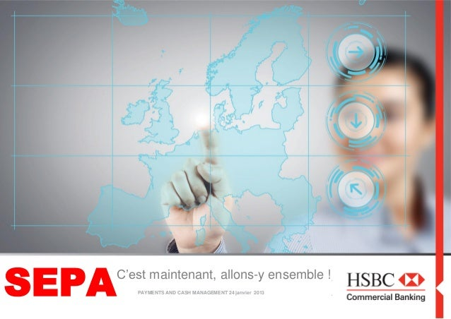 1PUBLICSEPAC'est maintenant, allons-y ensemble !PAYMENTS AND CASH MANAGEMENT 24 janvier 2013