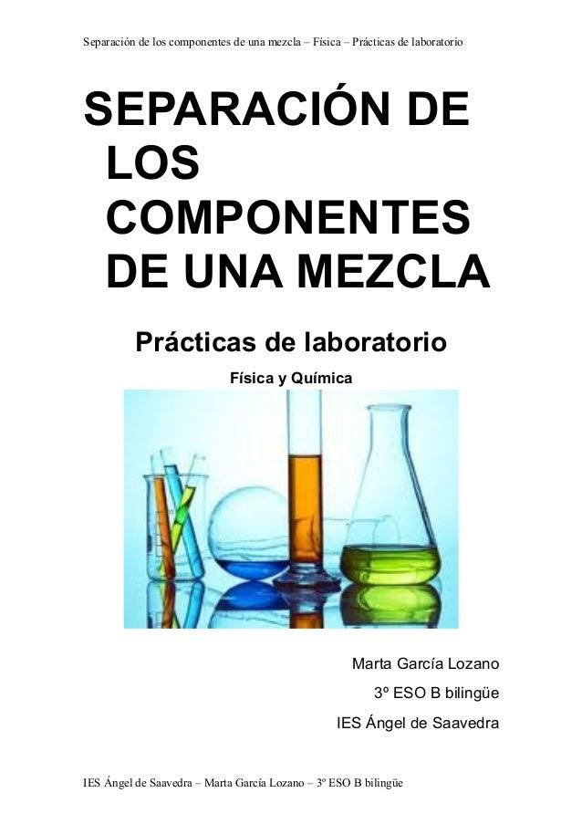 Separación de los componentes de una mezcla – Física – Prácticas de laboratorioSEPARACIÓN DE LOS COMPONENTES DE UNA MEZCLA...