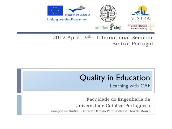 2012 April 19th - International Seminar                         Sintra, Portugal                 Quality in Education     ...