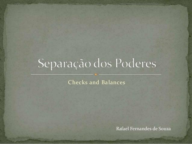 Checks and Balances Rafael Fernandes de Souza