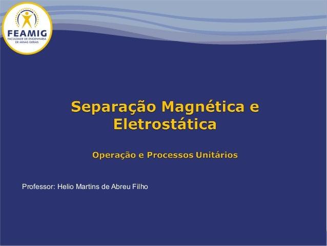 Professor: Helio Martins de Abreu Filho