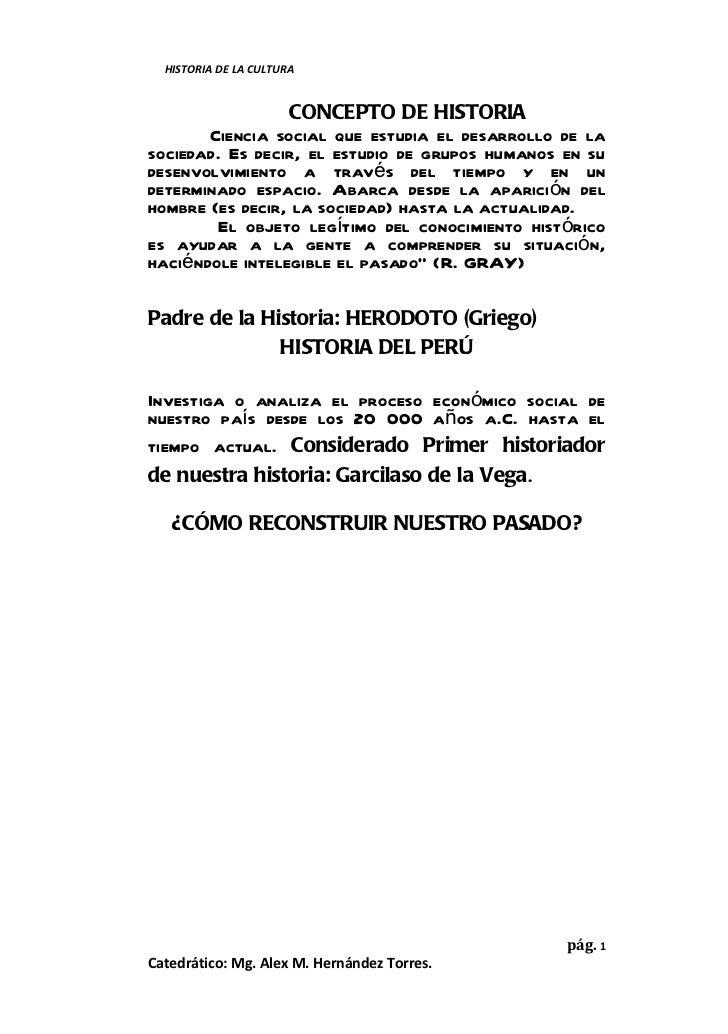 HISTORIA DE LA CULTURA                 CONCEPTO DE HISTORIA       Ciencia social que estudia el desarrollo de lasociedad. ...