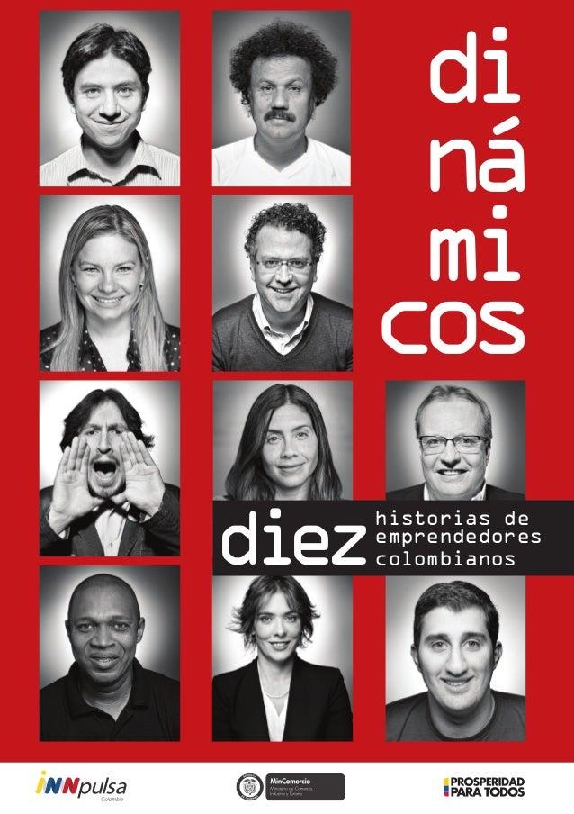 1 ju j di ná mi cos L ibe rtad y Orden historias de emprendedores colombianosdiez