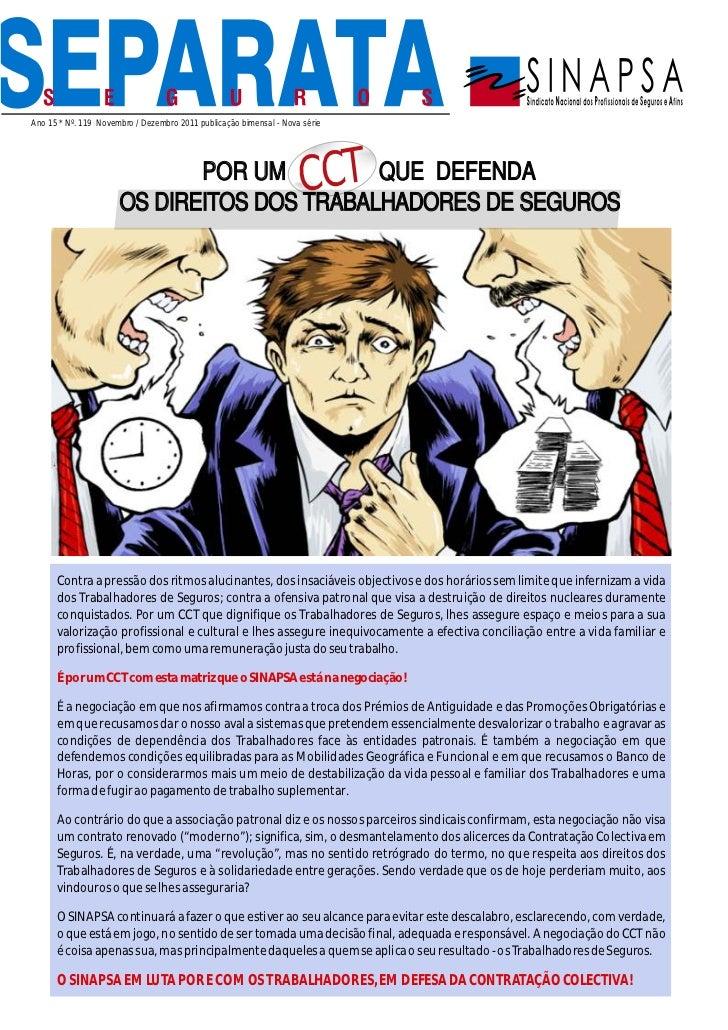 Ano 15 * Nº. 119 Novembro / Dezembro 2011 publicação bimensal - Nova série                             POR UM         QUE ...