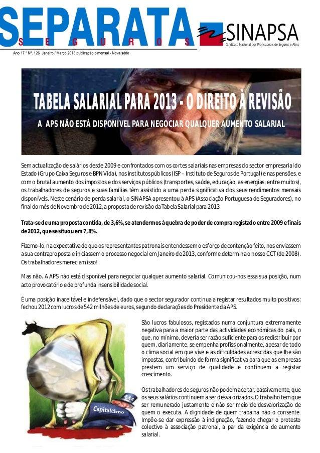 TABELA SALARIAL PARA 2013 - O DIREITO À REVISÃO       A APS NÃO ESTÁ DISPONÍVEL PARA NEGOCIAR QUALQUER AUMENTO SALARIALSem...