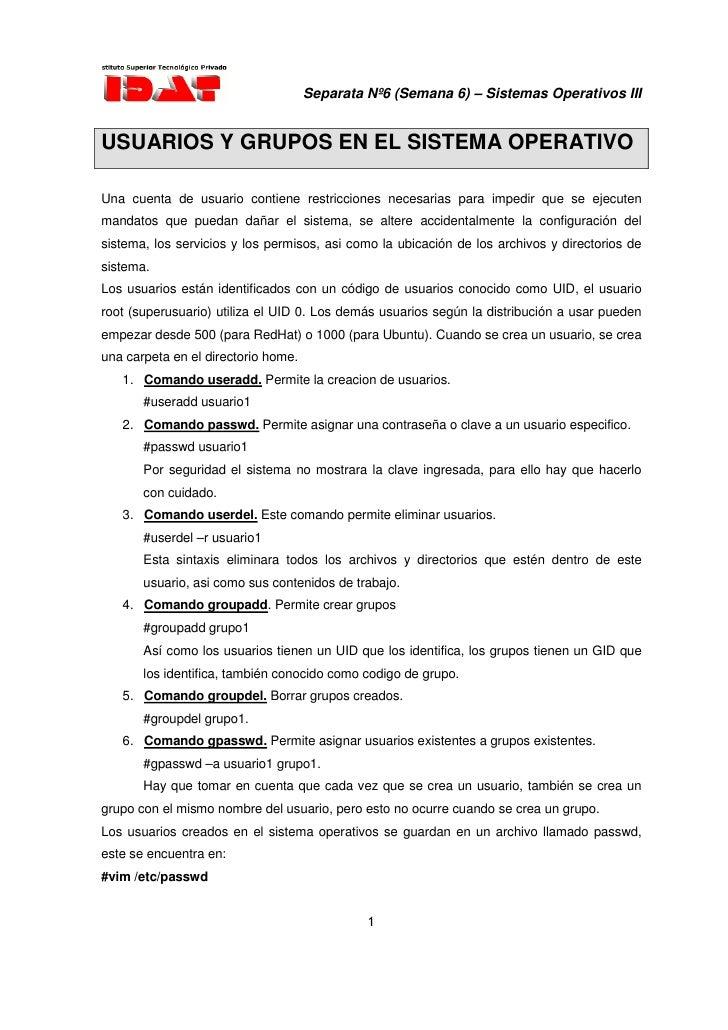 Separata Nº6 (Semana 6) – Sistemas Operativos III   USUARIOS Y GRUPOS EN EL SISTEMA OPERATIVO  Una cuenta de usuario conti...
