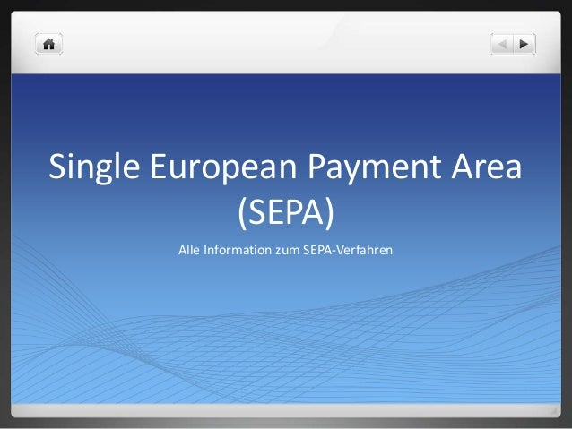 Single European Payment Area (SEPA) Alle Information zum SEPA-Verfahren