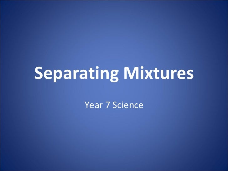 Separating Mixtures Year 7 Science