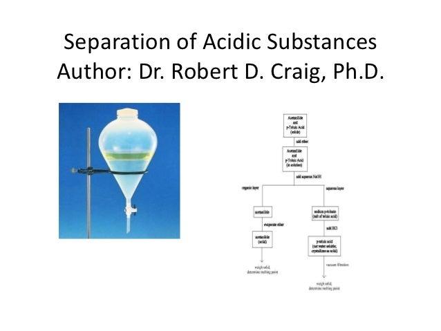 Separation of Acidic SubstancesAuthor: Dr. Robert D. Craig, Ph.D.