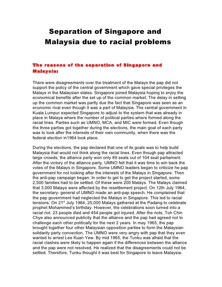Separation of Singapore and       Malaysia due to racial problems   The reasons of the separation of Singapore and Malaysi...