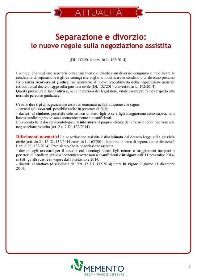 1  ATTUALITÀ  1  Separazione e divorzio:  le nuove regole sulla negoziazione assistita  (DL 132/2014 conv. in L. 162/2014)...