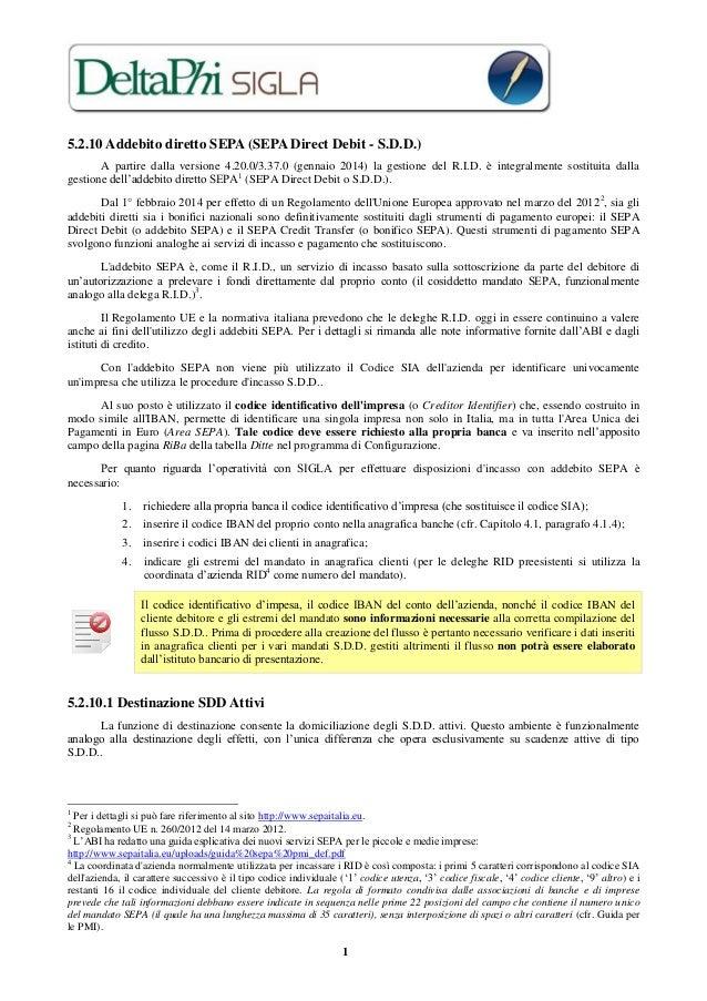 5.2.10 Addebito diretto SEPA (SEPA Direct Debit - S.D.D.) A partire dalla versione 4.20.0/3.37.0 (gennaio 2014) la gestion...