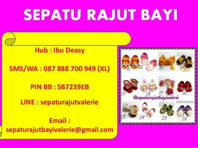 SEPATU RAJUT BAYI Hub : Ibu Deasy SMS/WA : 087 888 700 949 (XL) PIN BB : 5B7239EB LINE : sepaturajutvalerie Email : sepatu...