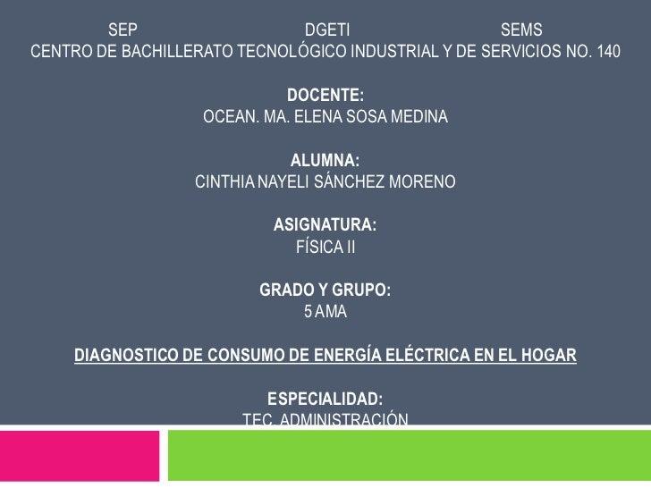SEP                   DGETI                  SEMSCENTRO DE BACHILLERATO TECNOLÓGICO INDUSTRIAL Y DE SERVICIOS NO. 140     ...