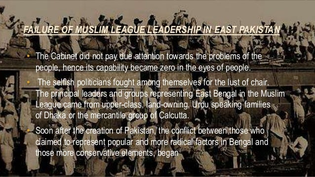 causes of seperation of east pakistan Following were the main causes of the separation of east pakistan 3 1 hindu  influence 2 failure of muslim league leadership in east.
