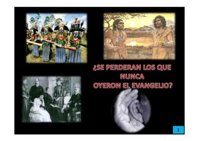 SE PERDERAN LOS QUE NO OYERON EL EVANGELIO?