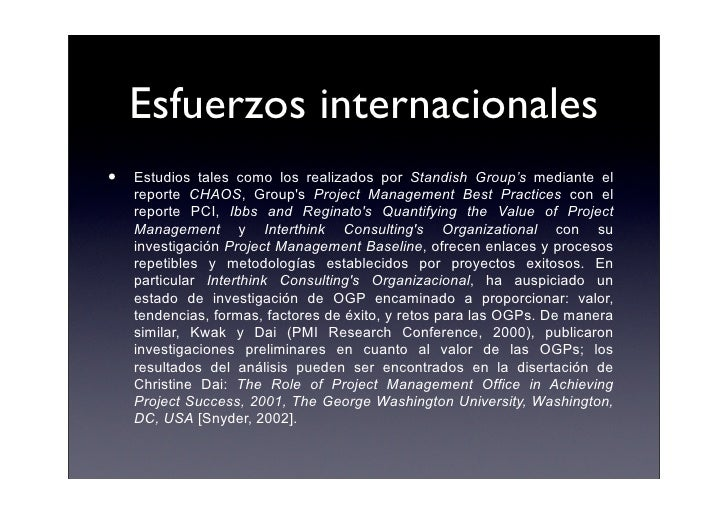 Esfuerzos internacionales •   Estudios tales como los realizados por Standish Group's mediante el     reporte CHAOS, Group...