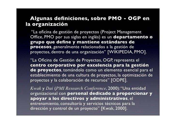 """Algunas definiciones, sobre PMO - OGP en la organización  """"La oficina de gestión de proyectos (Project Management  Office, P..."""