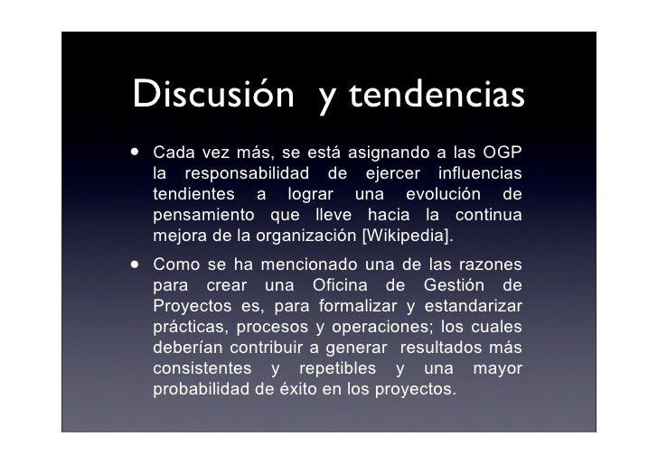 Discusión y tendencias •   Cada vez más, se está asignando a las OGP     la responsabilidad de ejercer influencias     ten...