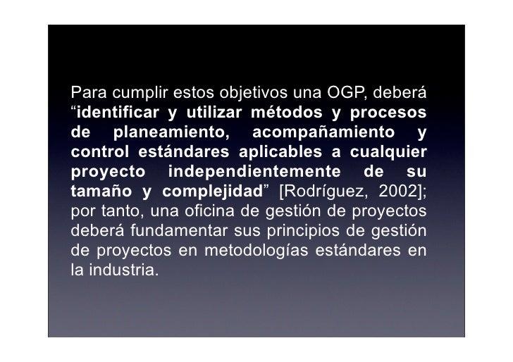"""Para cumplir estos objetivos una OGP, deberá """"identificar y utilizar métodos y procesos de planeamiento, acompañamiento y ..."""