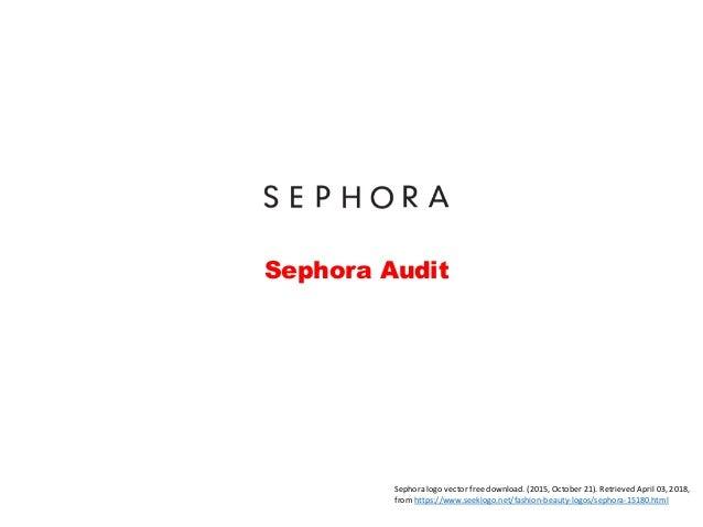 Sephora Audit Sephora logo vector free download. (2015, October 21). Retrieved April 03, 2018, from https://www.seeklogo.n...