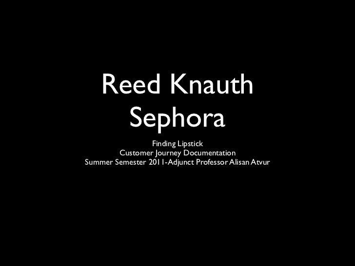 Reed Knauth      Sephora                 Finding Lipstick        Customer Journey DocumentationSummer Semester 2011-Adjunc...