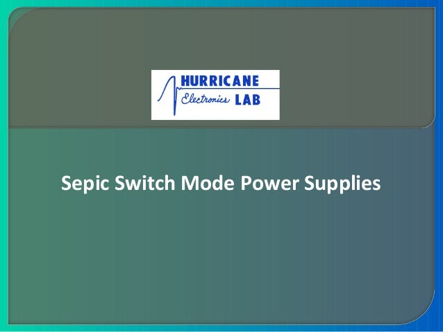 Sepic Switch Mode Power Supplies