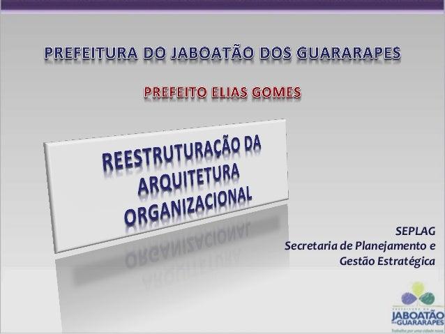 SEPLAGSecretaria de Planejamento e           Gestão Estratégica