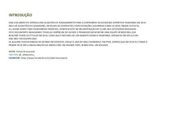 INTRODUÇÃO ESSE DOCUMENTO É APENAS UMA SUGESTÃO DE PLANEJAMENTO PARA O CENTENÁRIO DA SOCIEDADE ESPORTIVA PALMEIRAS EM 2014...