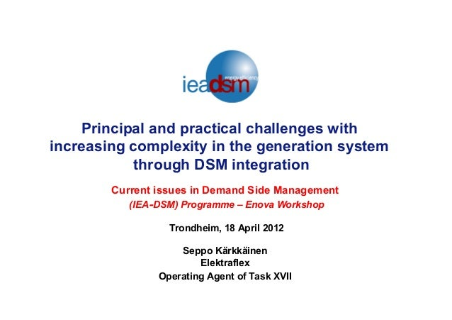 Principal and practical challenges with increasing complexity in the generation system through DSM integration Current iss...