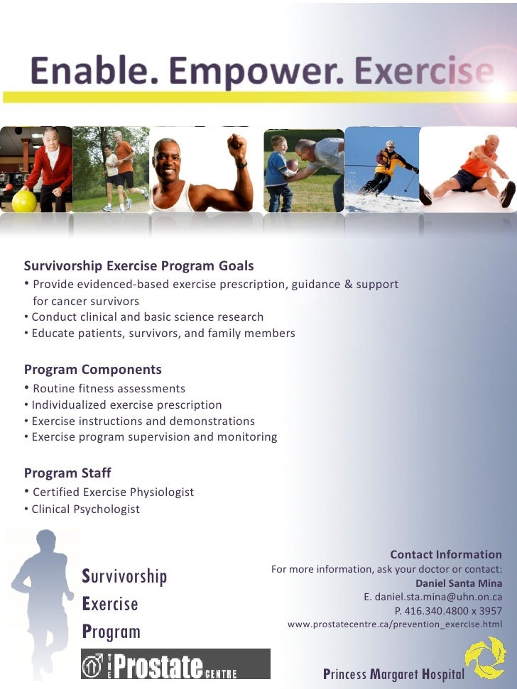 Survivorship Exercise Program Goals • Provide evidenced-based exercise prescription, guidance & support   for cancer survi...
