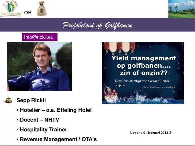 OR                    Prijsbeleid op Golfbanen   info@rickli.eu                                    Yield management       ...