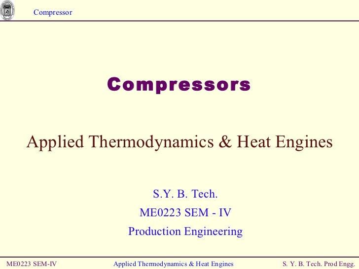 <ul><li>Compressors </li></ul>ME0223 SEM-IV Applied Thermodynamics & Heat Engines Applied Thermodynamics & Heat Engines S....