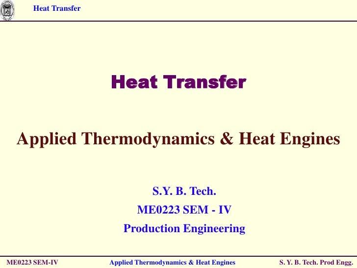 Heat Transfer                      Heat Transfer  Applied Thermodynamics & Heat Engines                                  S...