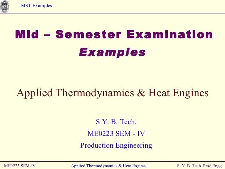 <ul><li>Mid – Semester Examination  </li></ul><ul><li>Examples </li></ul>ME0223 SEM-IV Applied Thermodynamics & Heat Engin...
