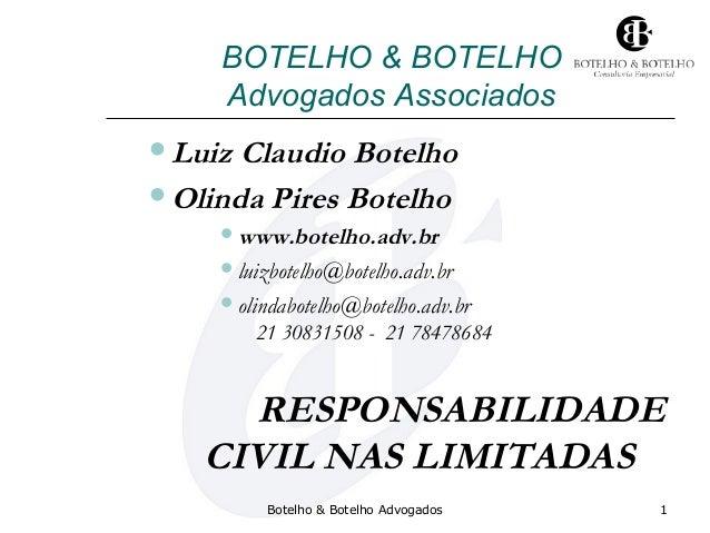 Botelho & Botelho Advogados 1 BOTELHO & BOTELHO Advogados Associados Luiz Claudio Botelho Olinda Pires Botelho www.bote...