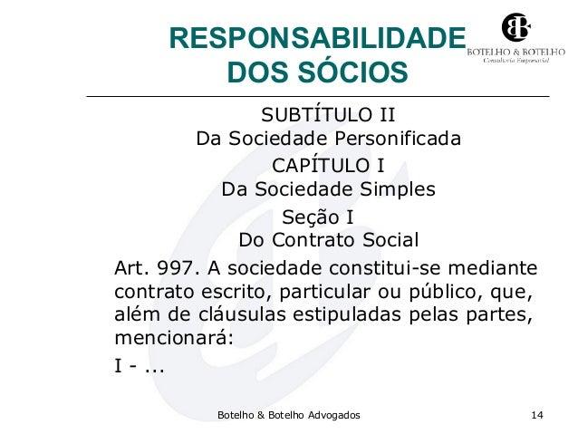 RESPONSABILIDADE DOS SÓCIOS SUBTÍTULO II Da Sociedade Personificada CAPÍTULO I Da Sociedade Simples Seção I Do Contrato So...