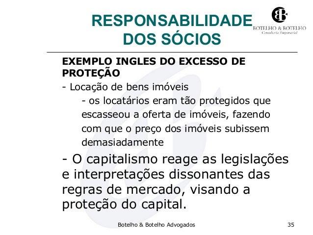 RESPONSABILIDADE DOS SÓCIOS EXEMPLO INGLES DO EXCESSO DE PROTEÇÃO - Locação de bens imóveis - os locatários eram tão prote...