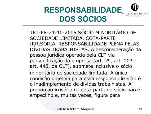 RESPONSABILIDADE DOS SÓCIOS TRT-PR-21-10-2005 SÓCIO MINORITÁRIO DE SOCIEDADE LIMITADA. COTA-PARTE IRRISÓRIA. RESPONSABILID...
