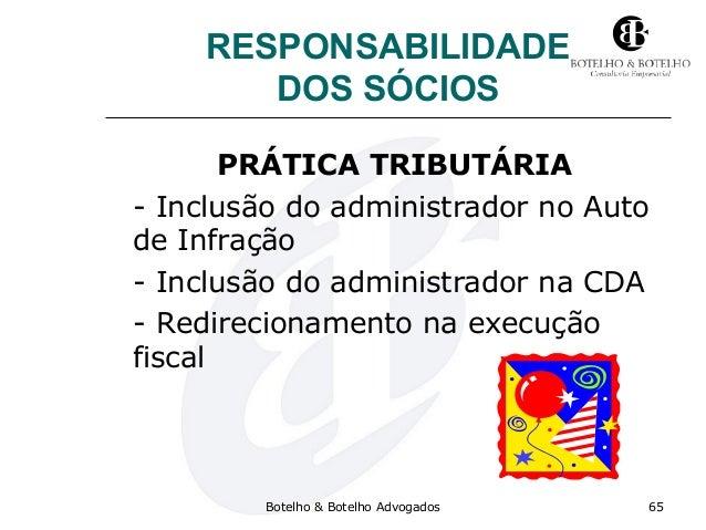 RESPONSABILIDADE DOS SÓCIOS PRÁTICA TRIBUTÁRIA - Inclusão do administrador no Auto de Infração - Inclusão do administrador...