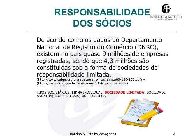 RESPONSABILIDADE DOS SÓCIOS De acordo como os dados do Departamento Nacional de Registro do Comércio (DNRC), existem no pa...