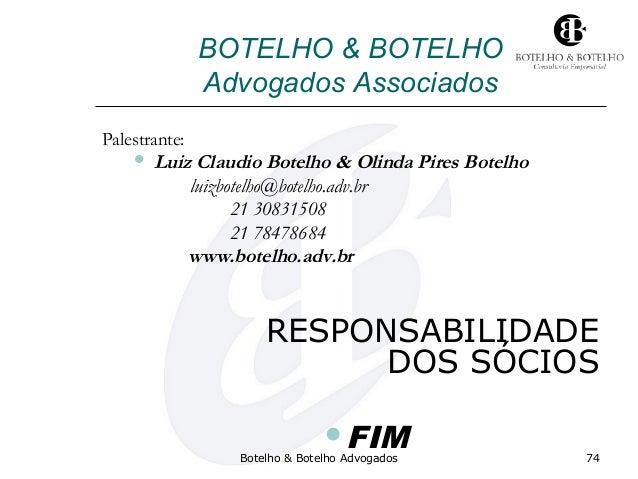 Botelho & Botelho Advogados 74 BOTELHO & BOTELHO Advogados Associados Palestrante:  Luiz Claudio Botelho & Olinda Pires B...