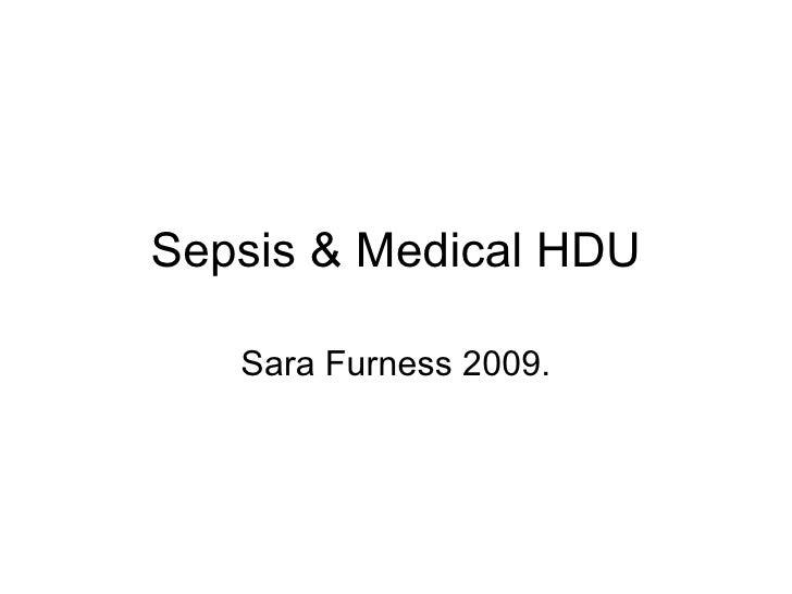 Sepsis & Medical HDU Sara Furness 2009.