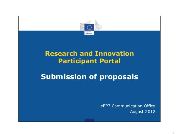 Research and Innovation   Participant PortalSubmission of proposals              eciffO noitacinummoC 7PFe              21...