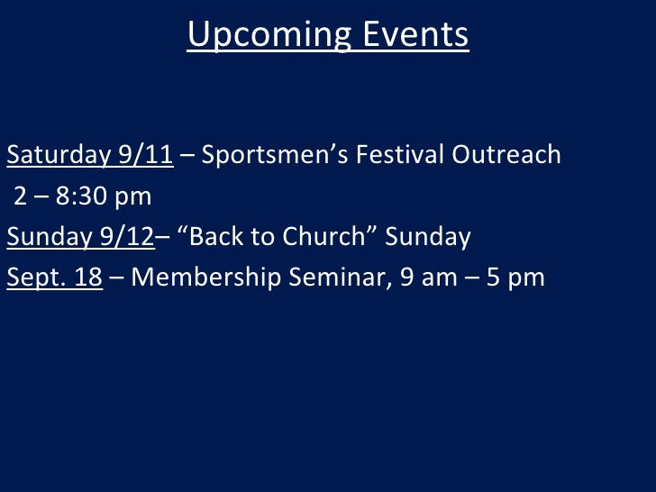 """Upcoming Events Saturday 9/11  – Sportsmen's Festival Outreach 2 – 8:30 pm Sunday 9/12 – """"Back to Church"""" Sunday Sept. 18 ..."""