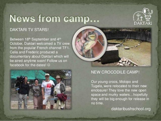 DAKTARI TV STARS! Between 18th September and 4th October, Daktari welcomed a TV crew from the popular French channel TF1. ...