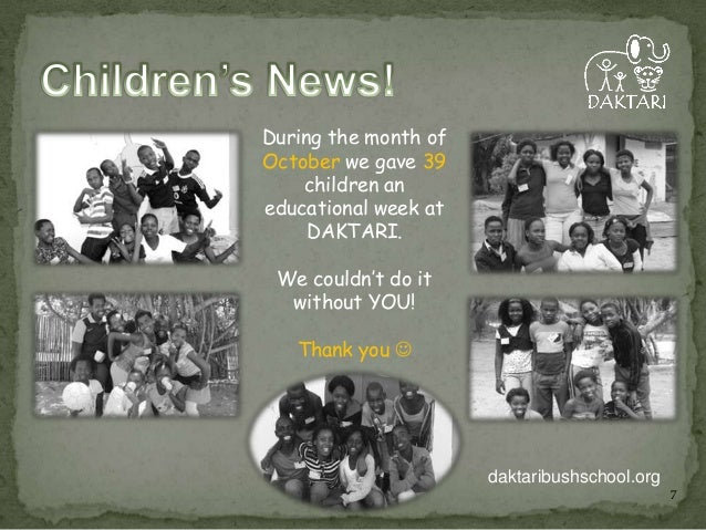 During the month of October we gave 39 children an educational week at DAKTARI. We couldn't do it without YOU! Thank you ...