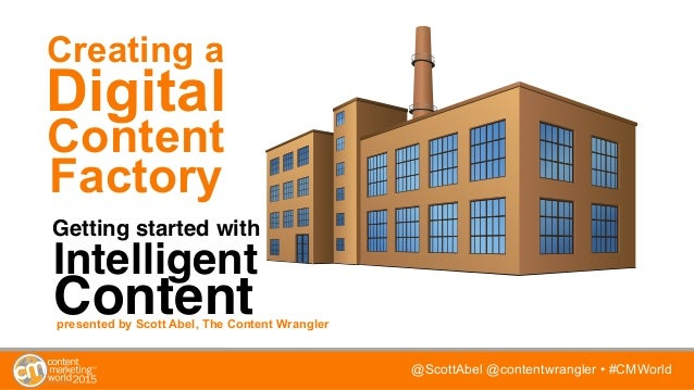 @ScottAbel @contentwrangler • #CMWorld Creating a Getting started with Digital Content Factory Intelligent Contentpresente...