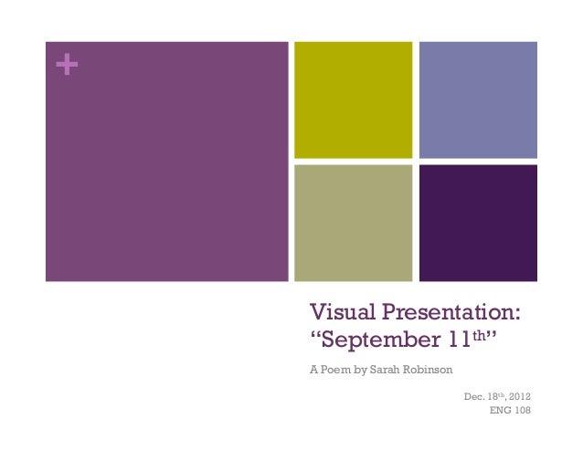"+    Visual Presentation:    ""September 11th""    A Poem by Sarah Robinson                               Dec. 18th, 2012   ..."